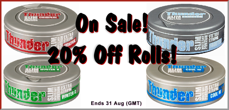 Get 20% OFF rolls on all these 4 great Thunder Slim Snus selections!