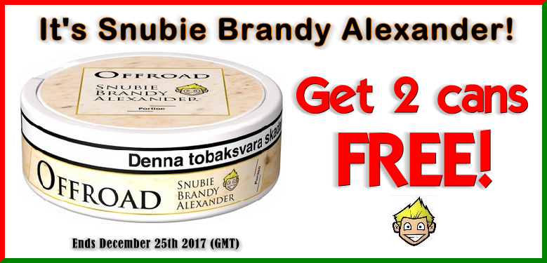 Get 2 Cans FREE Offroad Snubie Brandy Alexander Portion Snus THIS WEEK ONLY!