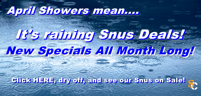 It's Raining Snus Sales at SnusCentral.com ALL MONTH LONG!