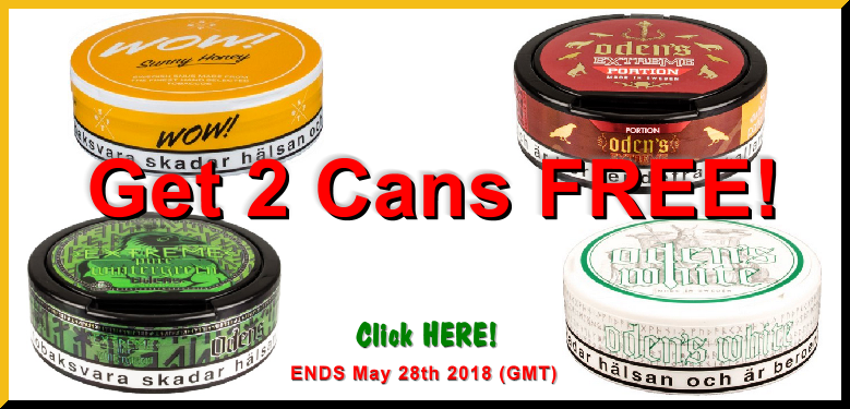 Yes, FREE SNUS! Get 2 Cans FREE of these WOW and Oden's Snus this week ONLY!