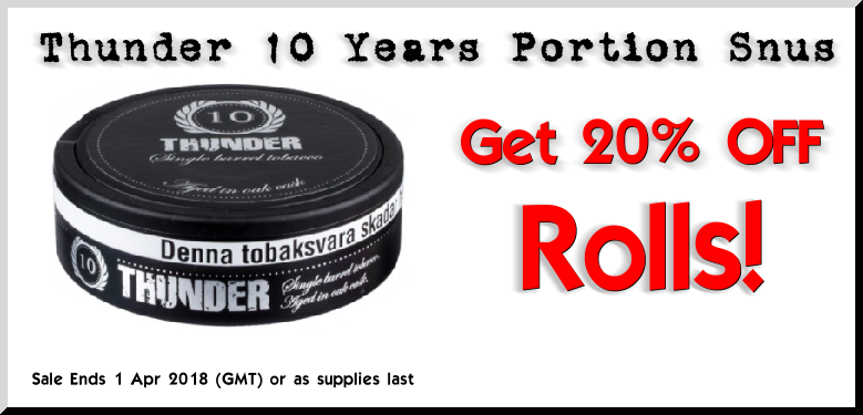 Get 20% OFF Thunder 10 Years Small Batch Portion Snus in March...or while supplies last!