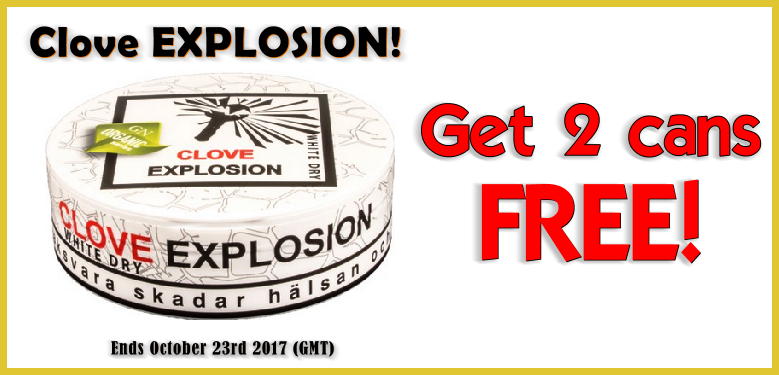 Get 2 cans FREE Clove Explosion White Dry Portion Snus ONLY this Week!