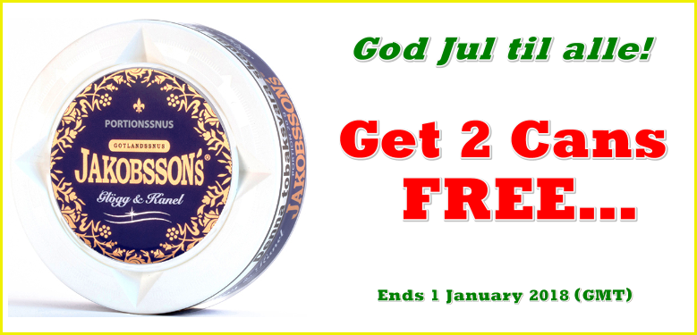 Get 2 Cans of Jakobsson's Glögg & Kanel Portion Snus FREE in December!