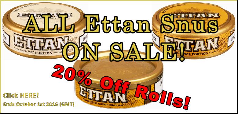 ALL Ettan Snus ON SALE! Get 20% OFF rolls!