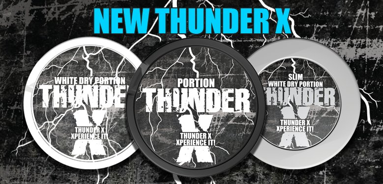 New Thunder X Snus Series NOW IN STOCK