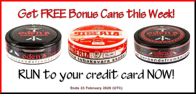 NOW with MORE SNUS per CAN.... PLUS FREE Bonus Cans this Week too!