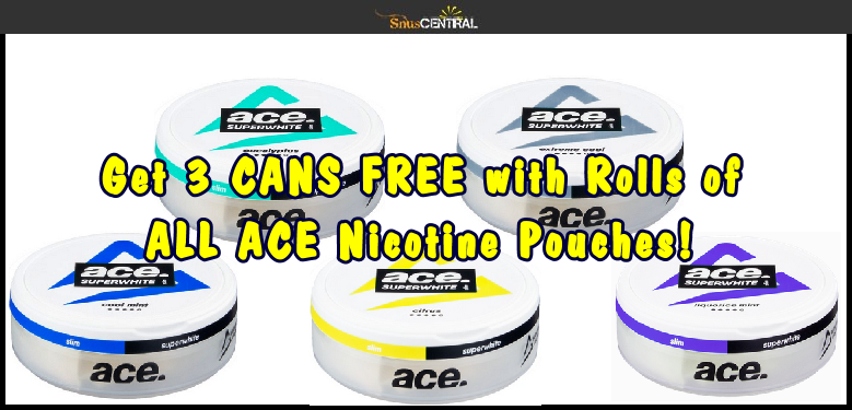 SnusCentral is starting May with 3 FREE CANS of ALL ACE Nicotine Pouches with roll purchases!