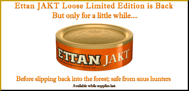 It's hunting season and Ettan Jakt Limited Edition Loose Snus is back...catch it while you can!