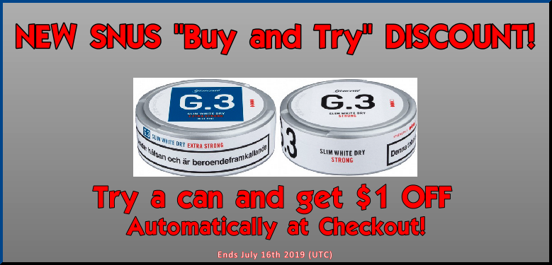 BUY a CAN of these new G.3 Snuses to TRY and get USD 1 OFF Automatically at Checkout!