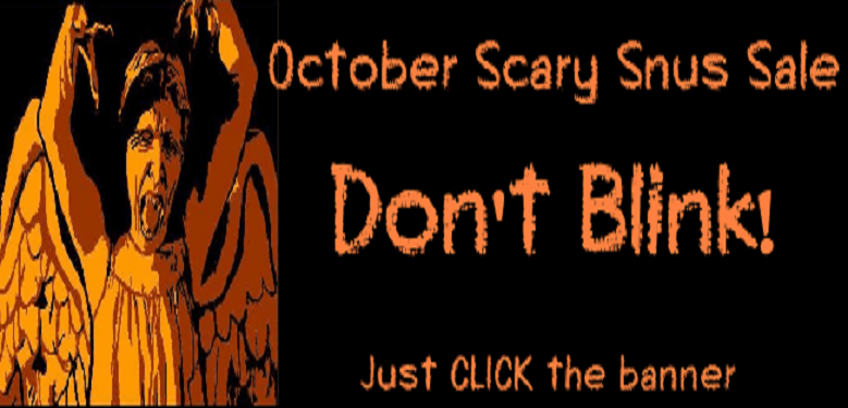 Last full week of the SnusCentral Scary October Snus Sale! Don't blink or you'll miss it.....