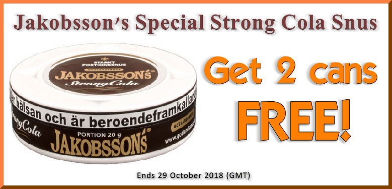 2 FREE Bonus Cans of Jakobssons Strong Cola Portion Snus with every roll you buy this week!