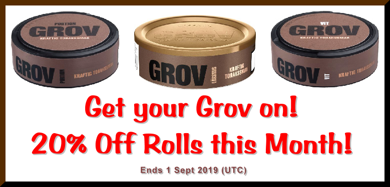 Get your Grov On; Grov Snus that is! On Sale all August as supplies last!