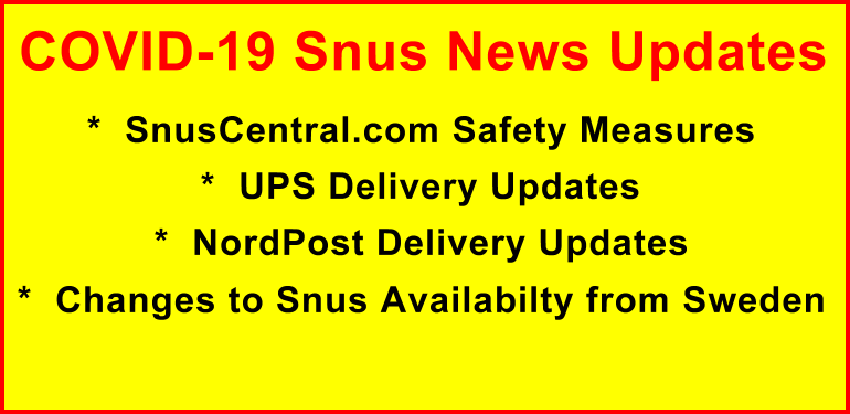 The latest snus delivery and availability updates in light of the Corona Virus from SnusCentral.com