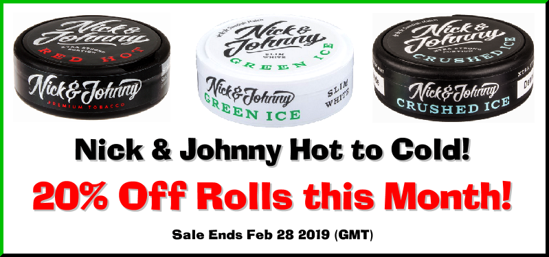Nick & Johnny High Nicotine Snus Hot to Cold are 20% Rolls this Month!