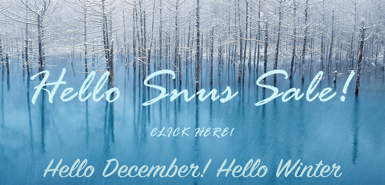 Hello December; HELLO SNUS SALE just for YOU!