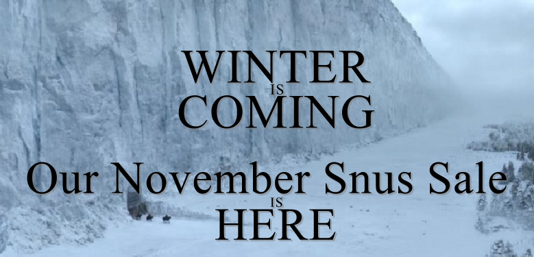 Winter is Coming....and the legendary SnusCentral.com Snus Sale is HERE!