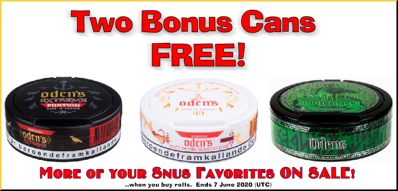 Get 2 Cans EXTREMELY FREE when you buy rolls of these Odens Snus favorites!
