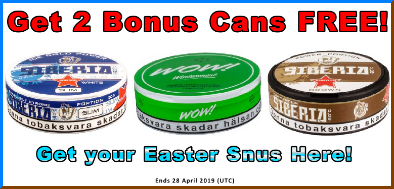 Get your FREE Easter Snus straight from Siberia this Week!