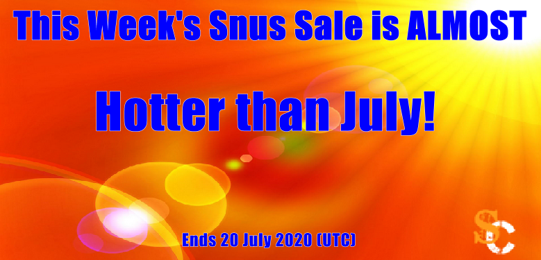 WHO Turned the Heat On?? It is Freaking HOT Out! Order your Snus on Sale indoors.