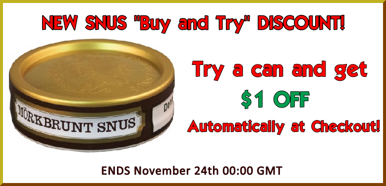 BUY and TRY a can of the 100 year old NEW Mörkbrunt Snus Loose and get 1 USD OFF at Checkout!